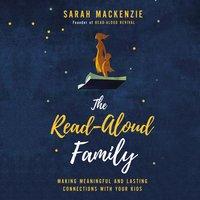 The Read-Aloud Family - Sarah Mackenzie