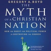 The Myth of a Christian Nation - Gregory A. Boyd