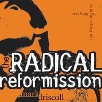 The Radical Reformission - Mark Driscoll