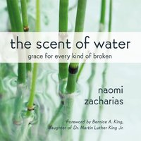 The Scent of Water - Naomi Zacharias