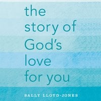 The Story of God's Love for You - Sally Lloyd-Jones
