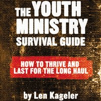 The Youth Ministry Survival Guide - Len Kageler