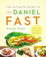 The Ultimate Guide to the Daniel Fast - Kristen Feola