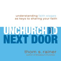 The Unchurched Next Door - Thom S. Rainer