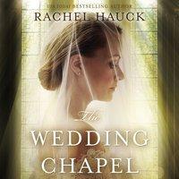 The Wedding Chapel - Rachel Hauck