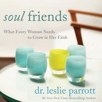 The Soul Friends - Leslie Parrott