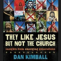 They Like Jesus but Not the Church - Dan Kimball