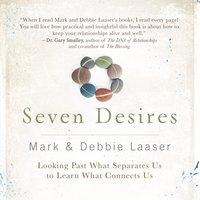 The Seven Desires of Every Heart - Debra Laaser, Mark Laaser