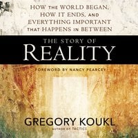 The Story of Reality - Gregory Koukl