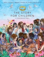 The Story for Children, a Storybook Bible - Max Lucado, Randy Frazee, Karen Davis Hill