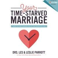 Your Time-Starved Marriage - Les Parrott,Leslie Parrott
