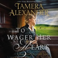 To Wager Her Heart - Tamera Alexander