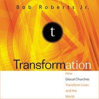 Transformation - Bob Roberts Jr