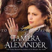 To Win Her Favor - Tamera Alexander