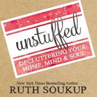 Unstuffed - Ruth Soukup