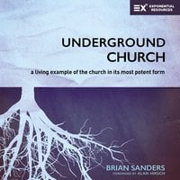Underground Church - Brian Sanders