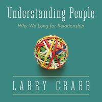 Understanding People - Larry Crabb