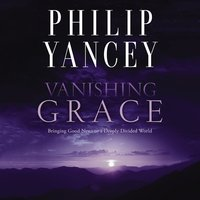 Vanishing Grace - Philip Yancey