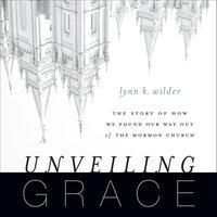 Unveiling Grace - Lynn K. Wilder