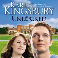 Unlocked - Karen Kingsbury