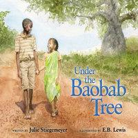 Under the Baobab Tree - Julie Stiegemeyer