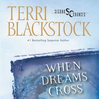 When Dreams Cross - Terri Blackstock