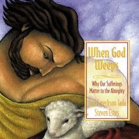 When God Weeps - Joni Eareckson Tada, Steve Estes