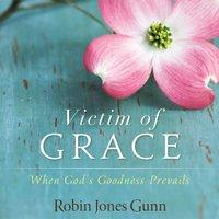 Victim of Grace - Robin Jones Gunn