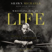 Wrestling for My Life - Shawn Michaels