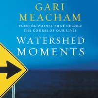 Watershed Moments - Gari Meacham