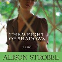 Weight of Shadows - Alison Strobel