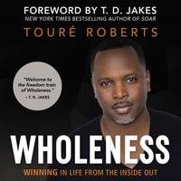 Wholeness - Touré Roberts
