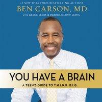 You Have a Brain - Ben Carson, M.D.