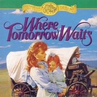 Where Tomorrow Waits - Jane Peart