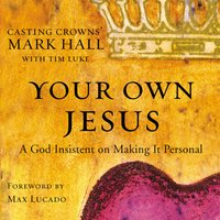 Your Own Jesus - Mark Hall