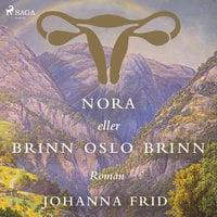Nora eller Brinn Oslo brinn - Johanna Frid