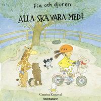 Fia och djuren – alla ska vara med! - Catarina Kruusval