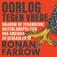 Oorlog tegen vrede - Ronan Farrow
