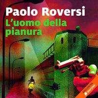 L'uomo della pianura - Paolo Roversi