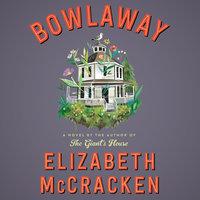 Bowlaway - Elizabeth McCracken