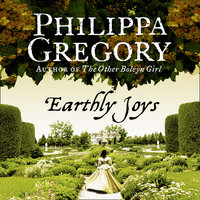 Earthly Joys - Philippa Gregory