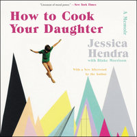 How to Cook Your Daughter - Jessica Hendra