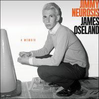 Jimmy Neurosis - James Oseland