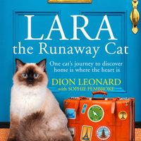 Lara The Runaway Cat - Dion Leonard