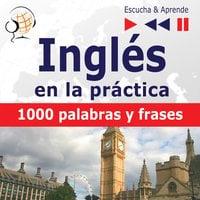 Inglés en la práctica – Escucha & Aprende: - Dorota Guzik