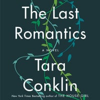The Last Romantics - Tara Conklin