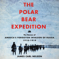 The Polar Bear Expedition - James Carl Nelson