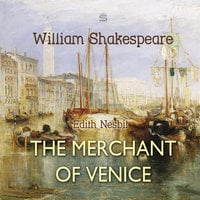 The Merchant of Venice - Edith Nesbit,William Shakespeare