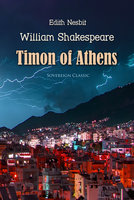 Timon of Athens - Edith Nesbit,William Shakespeare