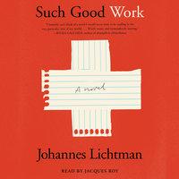 Such Good Work - Johannes Lichtman